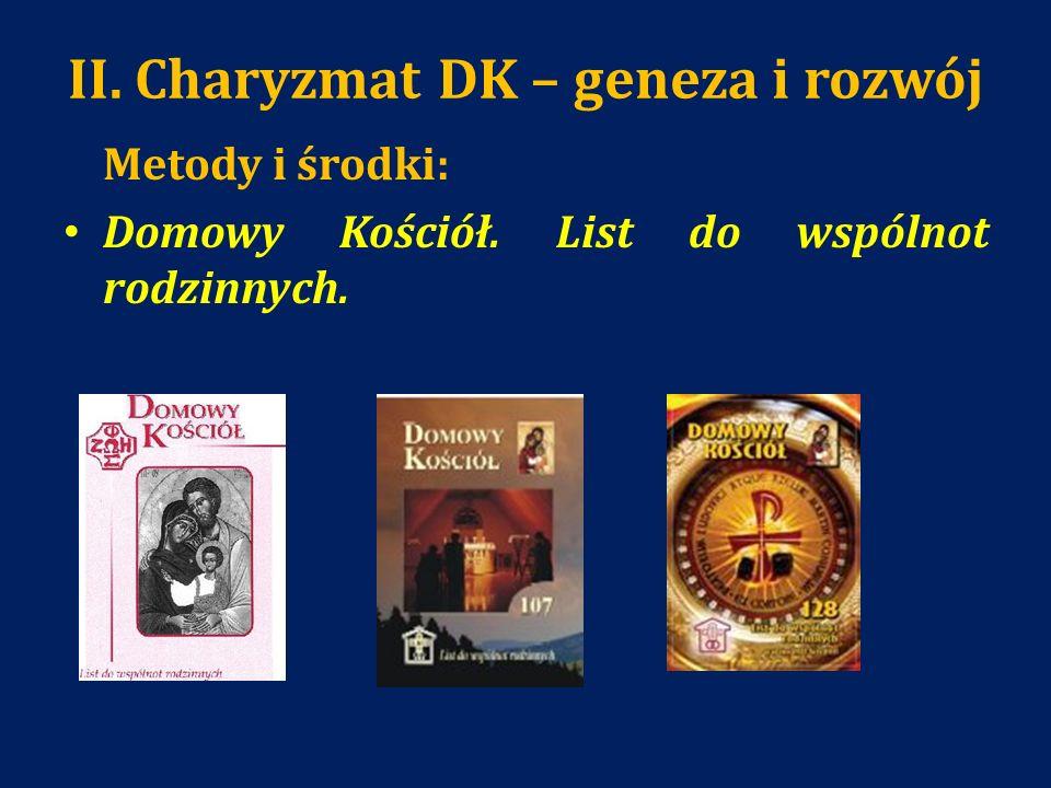 II. Charyzmat DK – geneza i rozwój Metody i środki: Domowy Kościół. List do wspólnot rodzinnych.