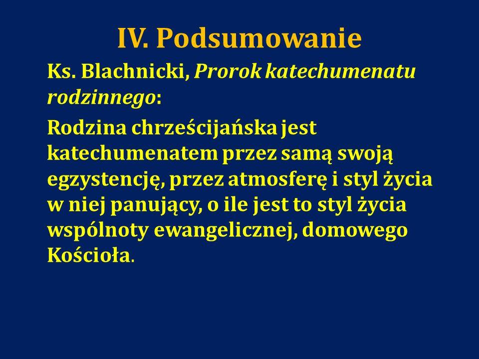 IV. Podsumowanie Ks. Blachnicki, Prorok katechumenatu rodzinnego: Rodzina chrześcijańska jest katechumenatem przez samą swoją egzystencję, przez atmos