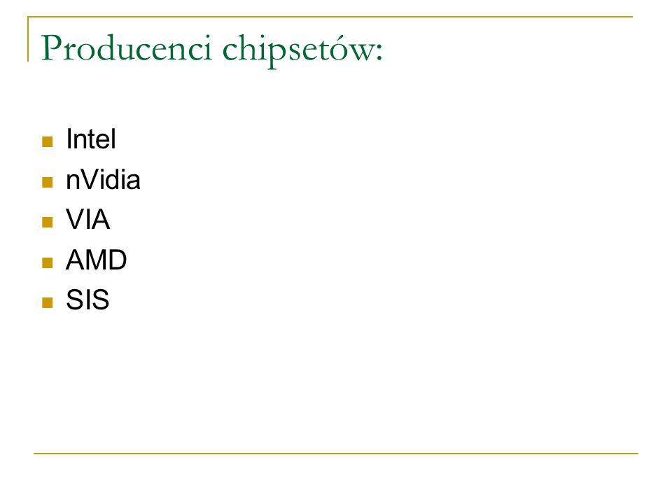 Producenci chipsetów: Intel nVidia VIA AMD SIS