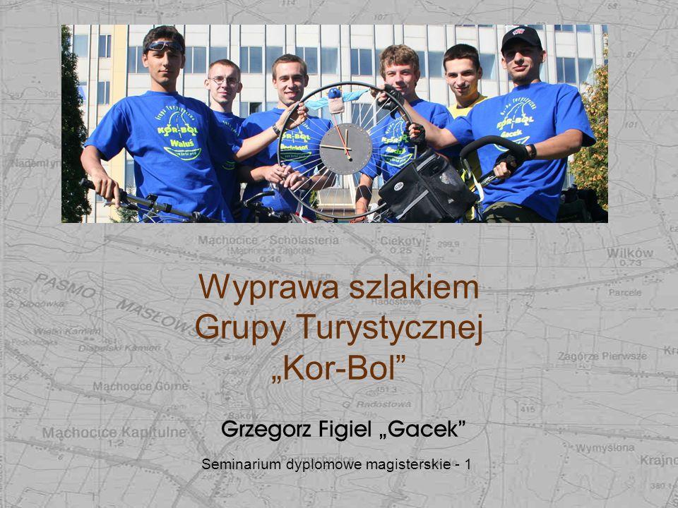 Seminarium dyplomowe magisterskie - 1 Wyprawa szlakiem Grupy Turystycznej Kor-Bol Grzegorz Figiel Gacek