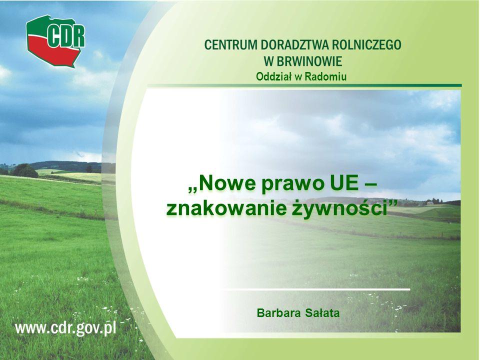 Oddział w Radomiu Nowe prawo UE – znakowanie żywności Barbara Sałata