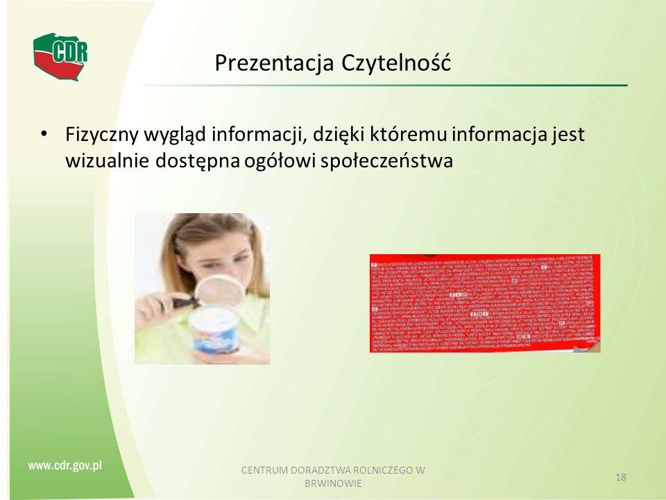 Prezentacja Czytelność Fizyczny wygląd informacji, dzięki któremu informacja jest wizualnie dostępna ogółowi społeczeństwa CENTRUM DORADZTWA ROLNICZEG