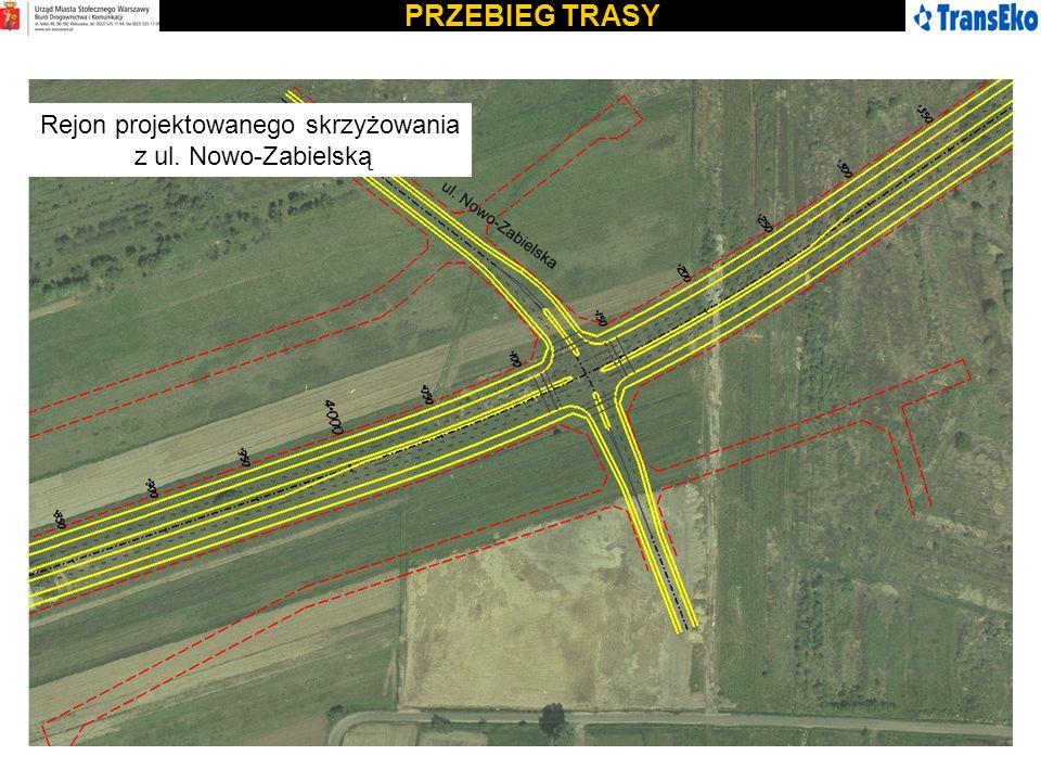 PRZEBIEG TRASY Rejon projektowanego skrzyżowania z ul. Nowo-Zabielską
