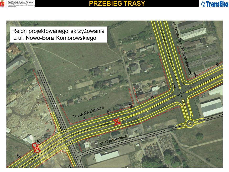 PRZEBIEG TRASY Rejon projektowanego skrzyżowania z ul. Nowo-Bora Komorowskiego