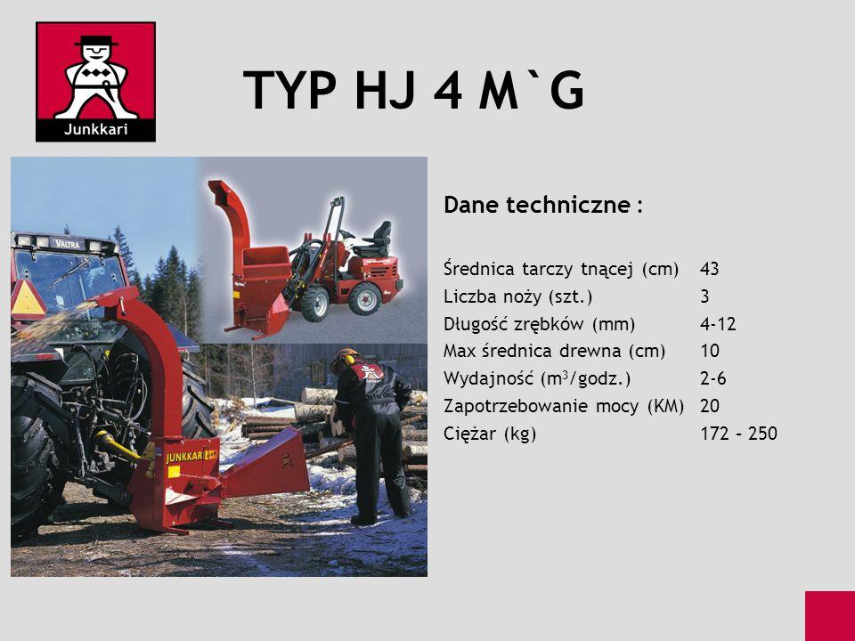 TYP HJ 4 M`G Dane techniczne : Średnica tarczy tnącej (cm)43 Liczba noży (szt.)3 Długość zrębków (mm)4-12 Max średnica drewna (cm)10 Wydajność (m 3 /g