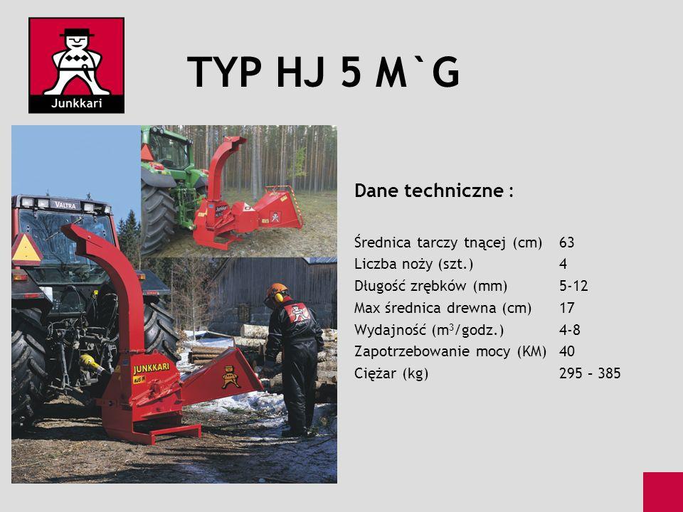 TYP HJ 5 M`G Dane techniczne : Średnica tarczy tnącej (cm)63 Liczba noży (szt.)4 Długość zrębków (mm)5-12 Max średnica drewna (cm)17 Wydajność (m 3 /g