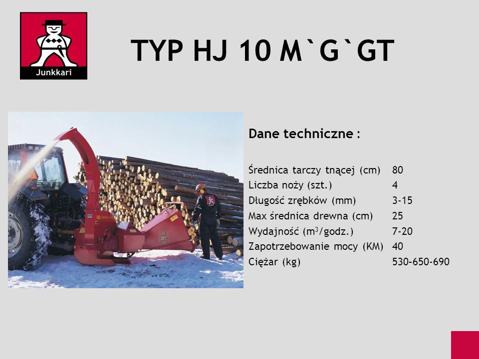 TYP HJ 10 M`G`GT Dane techniczne : Średnica tarczy tnącej (cm)80 Liczba noży (szt.)4 Długość zrębków (mm)3-15 Max średnica drewna (cm)25 Wydajność (m