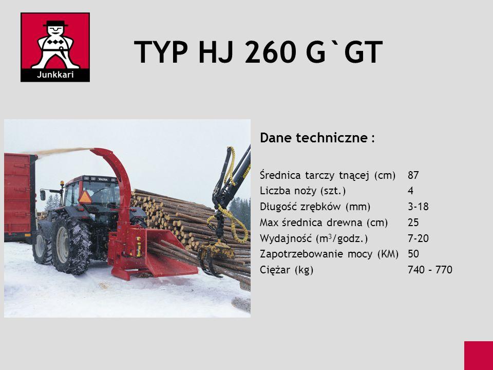 TYP HJ 260 G`GT Dane techniczne : Średnica tarczy tnącej (cm)87 Liczba noży (szt.)4 Długość zrębków (mm)3-18 Max średnica drewna (cm)25 Wydajność (m 3