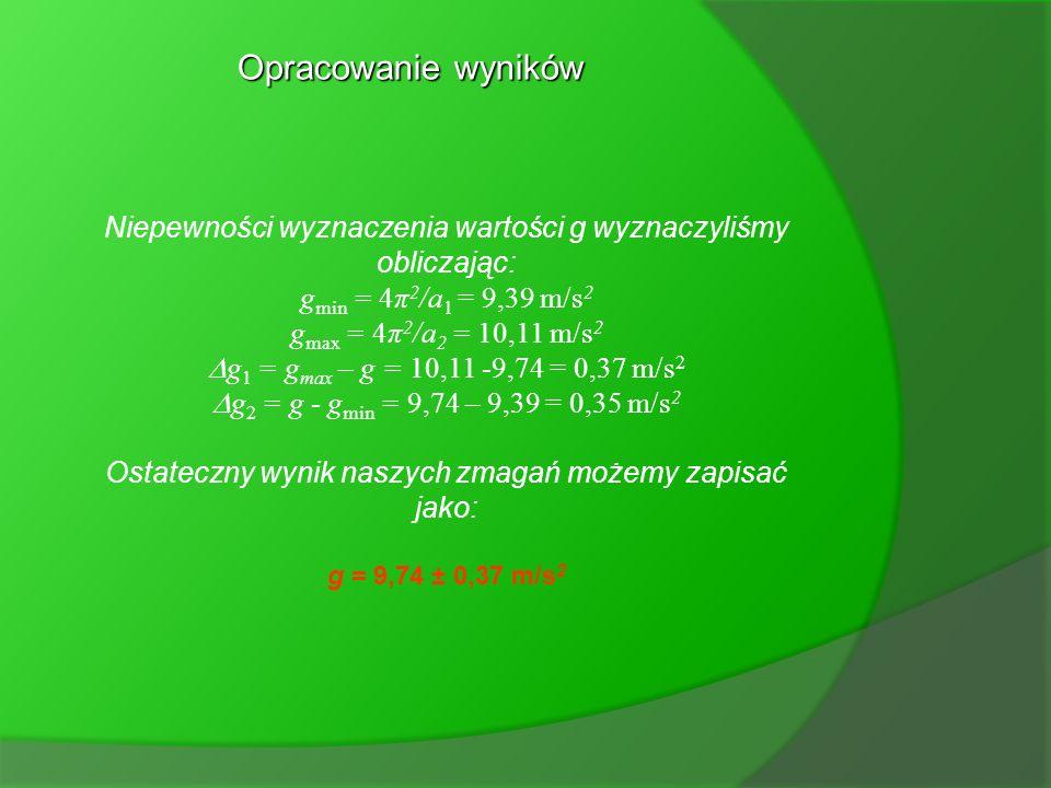 Opracowanie wyników T 2 [s 2 ] Współczynniki kierunkowe tych prostych pomocniczych wynoszą odpowiednio: a 1 = 8,4s 2 /2m = 4,2 s 2 /m a 2 =7,8s 2 /2m