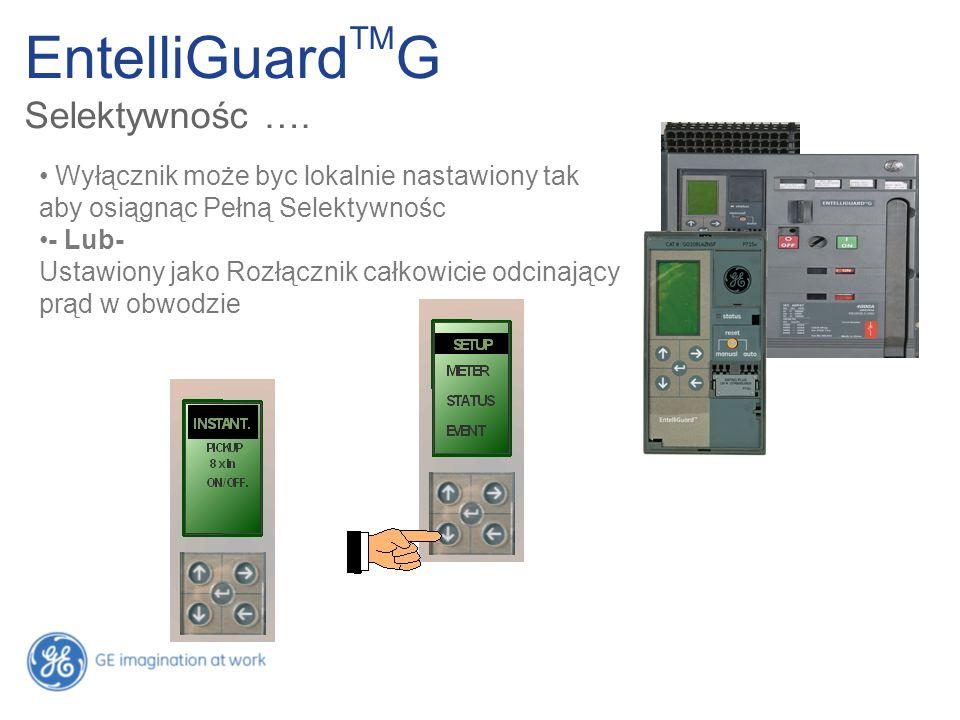 EntelliGuard TM G Selektywnośc …. Wyłącznik może byc lokalnie nastawiony tak aby osiągnąc Pełną Selektywnośc - Lub- Ustawiony jako Rozłącznik całkowic