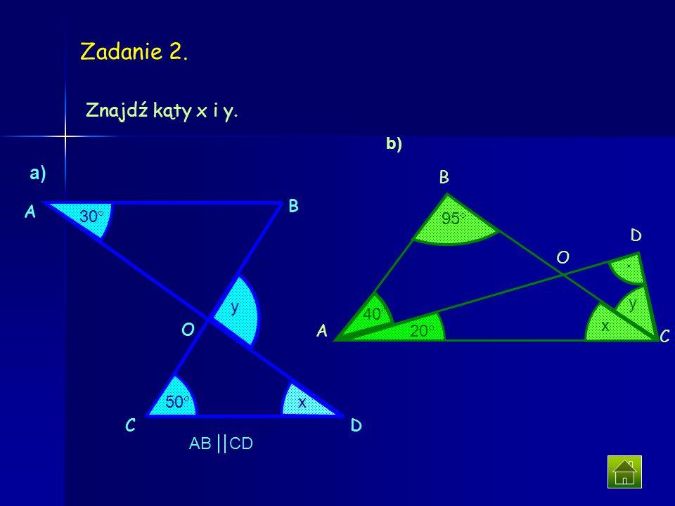 a) 40º+x+32º=180º x+72º=180º x=180º-72º x=108º b) x + x + 70º = 180º 2x = 180º - 70º 2x = 110º x = 55º c) x+2x+3x=180º 6x=180º x=30º Rozwiązanie Przy