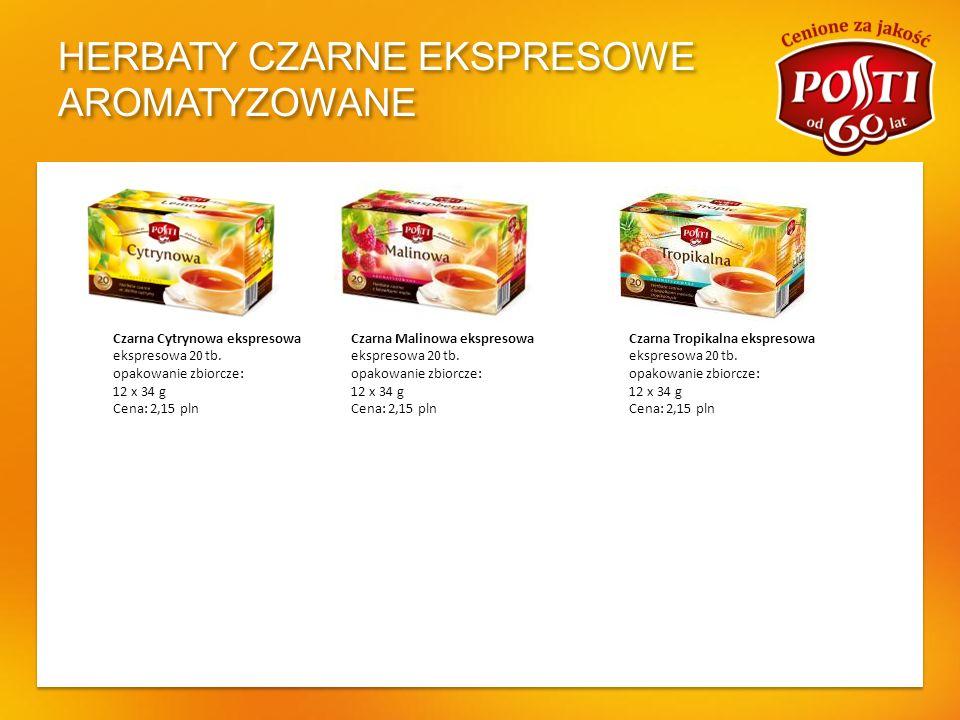 HERBATY CZARNE EKSPRESOWE AROMATYZOWANE Czarna Cytrynowa ekspresowa ekspresowa 20 tb. opakowanie zbiorcze: 12 x 34 g Cena: 2,15 pln Czarna Tropikalna