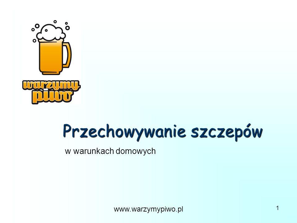 www.warzymypiwo.pl 1 Przechowywanie szczepów w warunkach domowych