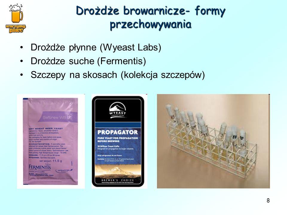 8 Drożdże browarnicze- formy przechowywania Drożdże płynne (Wyeast Labs) Drożdze suche (Fermentis) Szczepy na skosach (kolekcja szczepów)