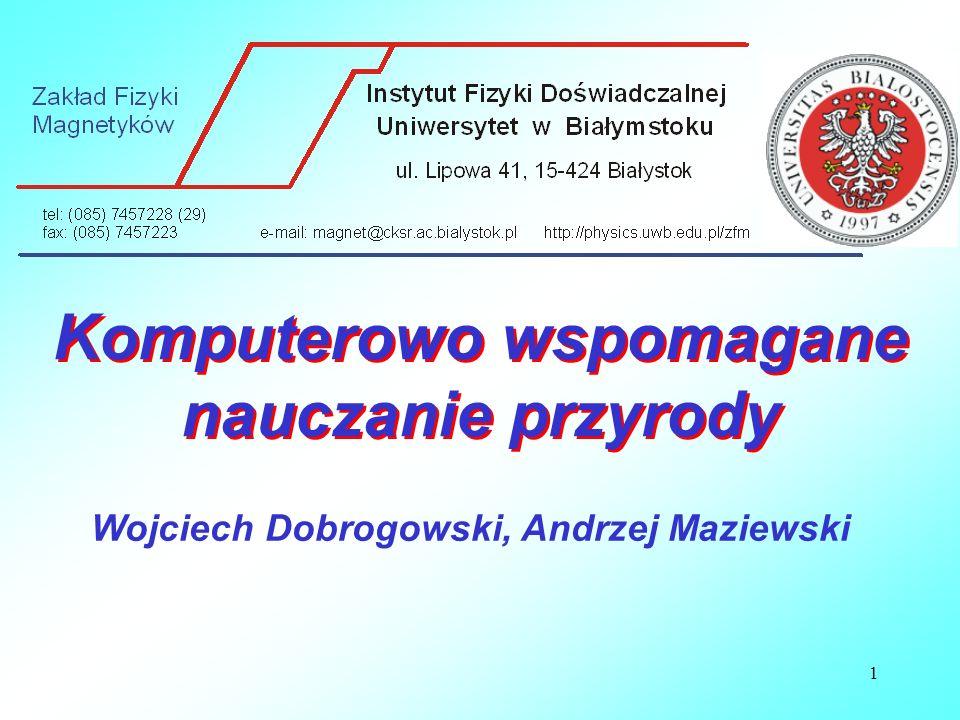 1 Komputerowo wspomagane nauczanie przyrody Wojciech Dobrogowski, Andrzej Maziewski