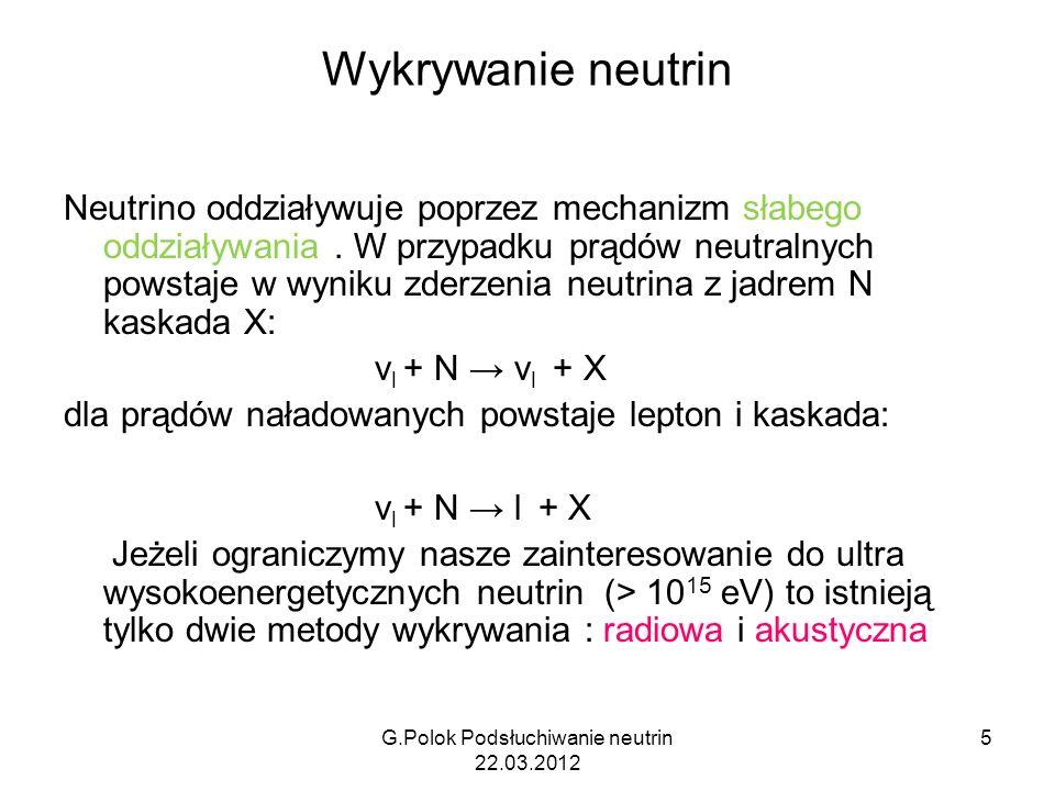 Wykrywanie neutrin Neutrino oddziaływuje poprzez mechanizm słabego oddziaływania. W przypadku prądów neutralnych powstaje w wyniku zderzenia neutrina