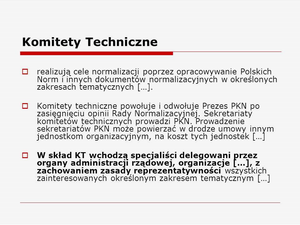 Komitety Techniczne realizują cele normalizacji poprzez opracowywanie Polskich Norm i innych dokumentów normalizacyjnych w określonych zakresach temat