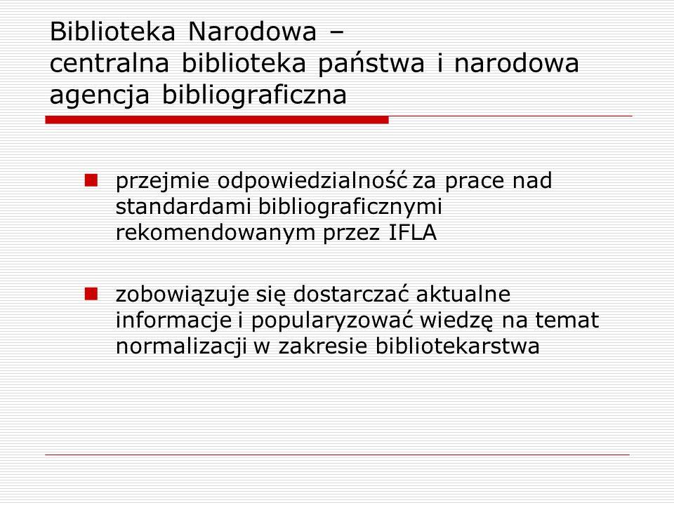 Biblioteka Narodowa – centralna biblioteka państwa i narodowa agencja bibliograficzna przejmie odpowiedzialność za prace nad standardami bibliograficz