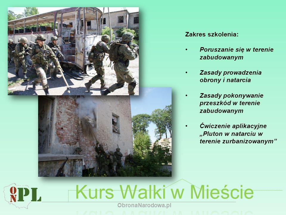 Zakres szkolenia: Poruszanie się w terenie zabudowanym Zasady prowadzenia obrony i natarcia Zasady pokonywanie przeszkód w terenie zabudowanym Ćwiczen