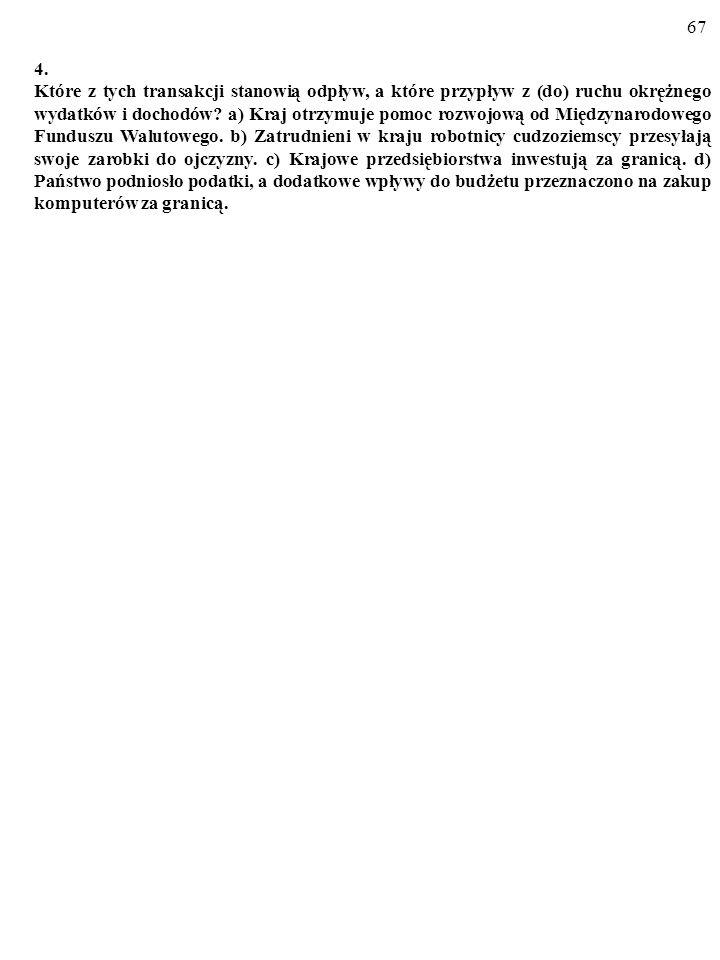 66 3. Tablica zawiera infromacje, które dotyczą sytuacji w Hipotecji (H) i Fantazji (F) w 2006 r. (Dane podano w mld dolarów amerykańskich). Odwołując