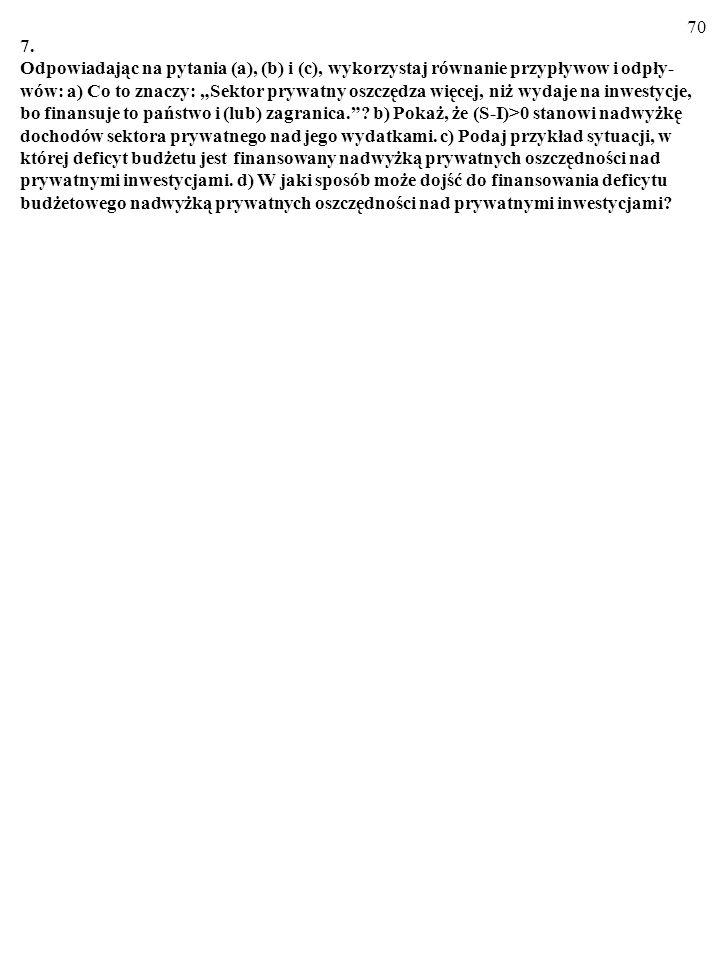 69 6. Wykorzystaj równanie przypływów/odpływów dla uzsadnienia przytoczonych opinii, które pojawiały się w sporach o przyczyny tzw. deficytów bliźniac