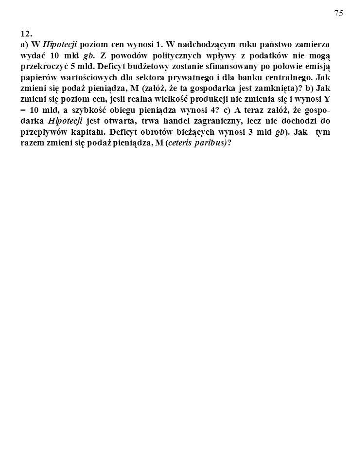 74 11. Przestudiuj bilans płatniczy Polski w 2001 r. (s. 59). a) Wyjaśnij różnicę sald bilansu handlowego i rachunku bieżącego. b) Jaką rolę w finanso