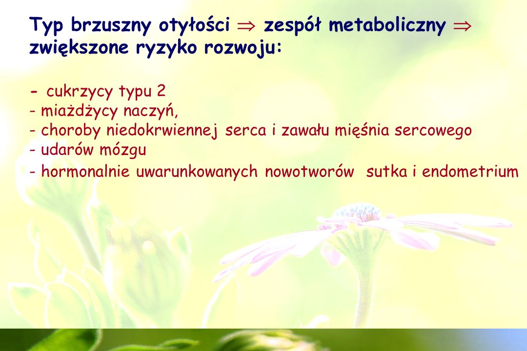 Zespół metaboliczny Kryteria według International Diabetes Federation (IDF) z 2005 KOBIETYMĘŻCZYŻNI 1.
