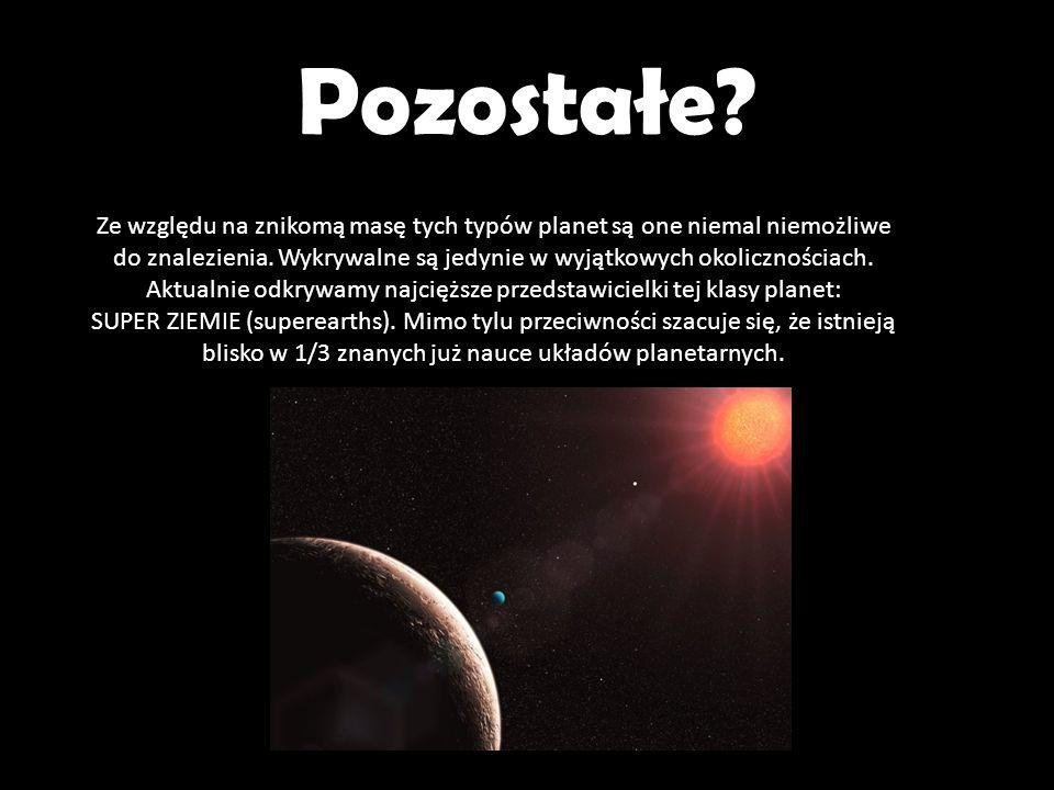 Pozostałe? Ze względu na znikomą masę tych typów planet są one niemal niemożliwe do znalezienia. Wykrywalne są jedynie w wyjątkowych okolicznościach.