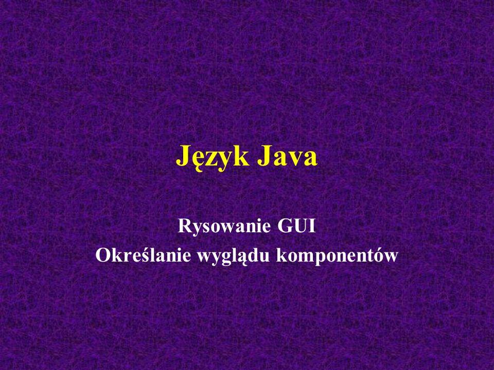32 Aplet Kolory import javax.swing.*; import java.awt.*; public class Kolory extends JApplet { public void init() { Font c = new Font( sanserif , Font.ITALIC, 40); JLabel napis = new JLabel( Java , JLabel.CENTER); Container kont = getContentPane(); kont.add(napis); napis.setOpaque(true); napis.setBackground(Color.yellow); napis.setForeground(Color.blue); napis.setFont(c); }