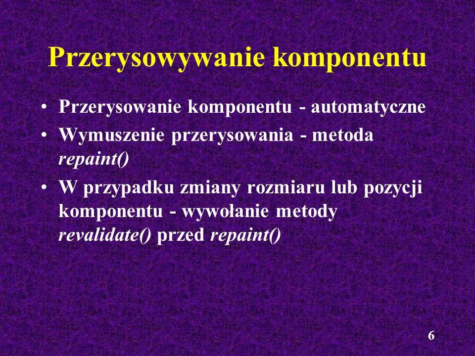 17 Obrazy: kopiowanie (aplikacje) Metoda getImage() klasy java.awt.Toolkit –Image getImage(URL url) –Image getImage(String plik) Przykład Toolkit tk; Image rys1, rys2; tk = Toolkit.getDefaultToolkit(); rys1 = tk.getImage( obrazek.gif ); rys2 = tk.getImage(new URL(http://www.new.pl/rys/p1.gif));