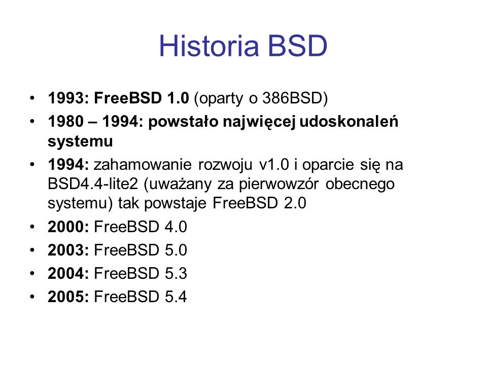 Historia BSD NetBSD (Of course it runs NetBSD) –http://www.NetBSD.org/ OpenBSD (Secure by Default) –http://www.OpenBSD.org/ DragonFly BSD –http://www.DragonFlyBSD.org/