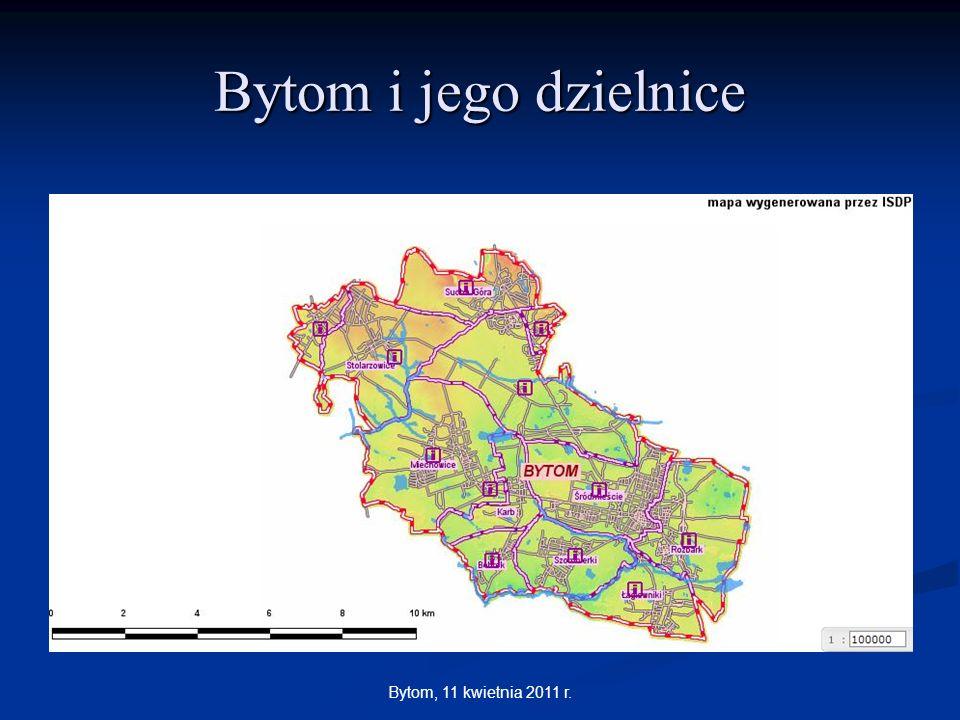 Bytom, 11 kwietnia 2011 r. Bytom i jego dzielnice