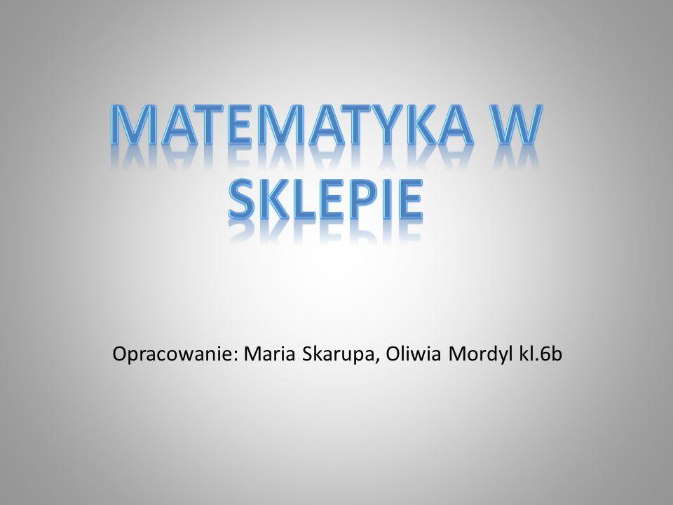 Opracowanie: Maria Skarupa, Oliwia Mordyl kl.6b