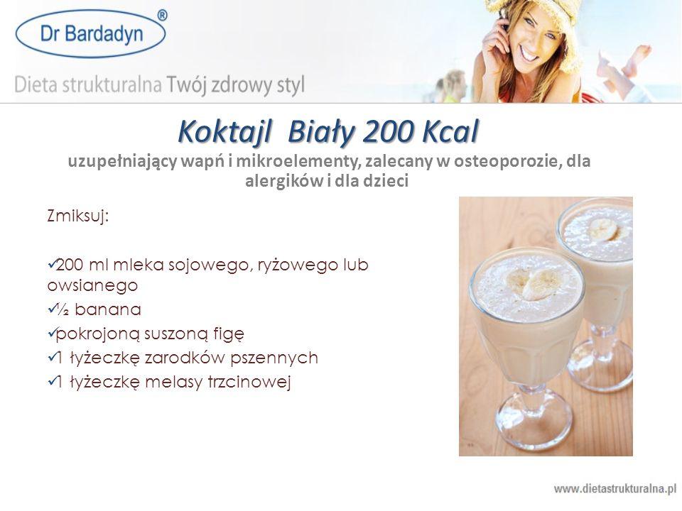 Koktajl Biały 200 Kcal Koktajl Biały 200 Kcal uzupełniający wapń i mikroelementy, zalecany w osteoporozie, dla alergików i dla dzieci Zmiksuj: 200 ml
