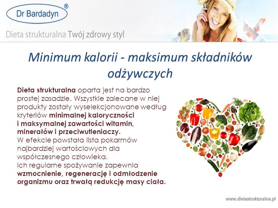 Minimum kalorii - maksimum składników odżywczych Dieta strukturalna oparta jest na bardzo prostej zasadzie. Wszystkie zalecane w niej produkty zostały