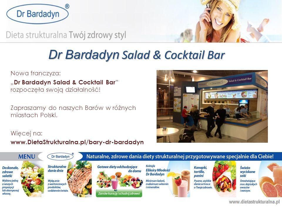 Dr Bardadyn Salad & Cocktail Bar Nowa franczyza: Dr Bardadyn Salad & Cocktail Bar rozpoczęła swoją działalność! Zapraszamy do naszych Barów w różnych