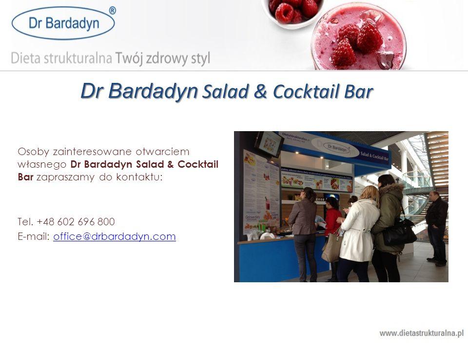 Dr Bardadyn Salad & Cocktail Bar Osoby zainteresowane otwarciem własnego Dr Bardadyn Salad & Cocktail Bar zapraszamy do kontaktu: Tel. +48 602 696 800