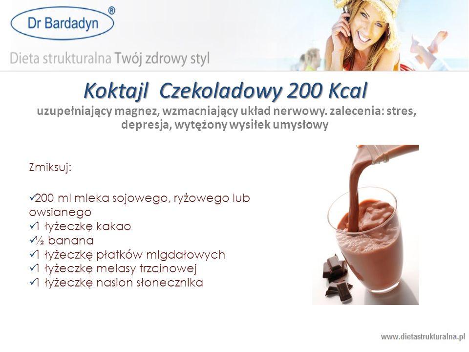 Koktajl Czekoladowy 200 Kcal Koktajl Czekoladowy 200 Kcal uzupełniający magnez, wzmacniający układ nerwowy. zalecenia: stres, depresja, wytężony wysił