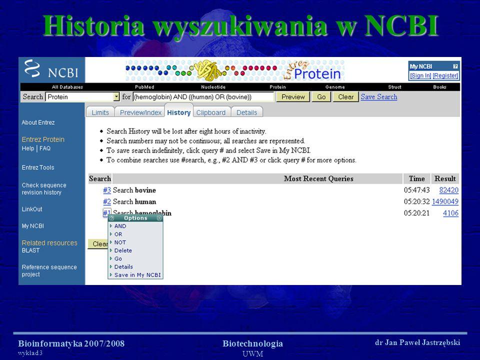 Bioinformatyka 2007/2008 wykład 3 Biotechnologia UWM dr Jan Paweł Jastrzębski Historia wyszukiwania w NCBI