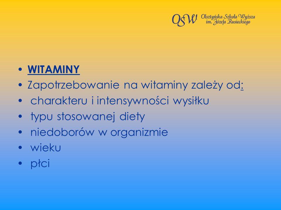 WITAMINY Zapotrzebowanie na witaminy zależy od: charakteru i intensywności wysiłku typu stosowanej diety niedoborów w organizmie wieku płci
