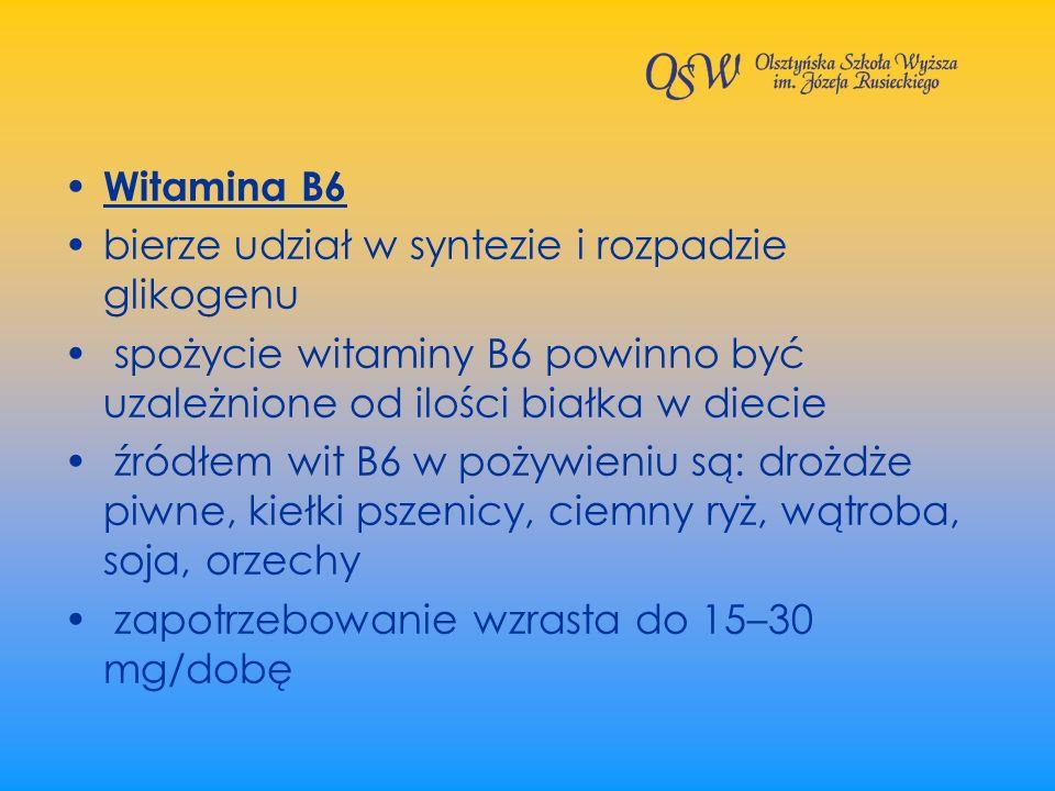Witamina B6 bierze udział w syntezie i rozpadzie glikogenu spożycie witaminy B6 powinno być uzależnione od ilości białka w diecie źródłem wit B6 w poż