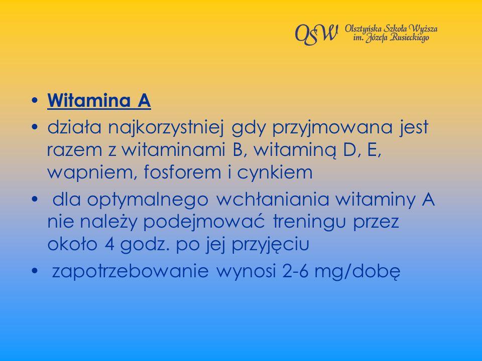 Witamina A działa najkorzystniej gdy przyjmowana jest razem z witaminami B, witaminą D, E, wapniem, fosforem i cynkiem dla optymalnego wchłaniania wit