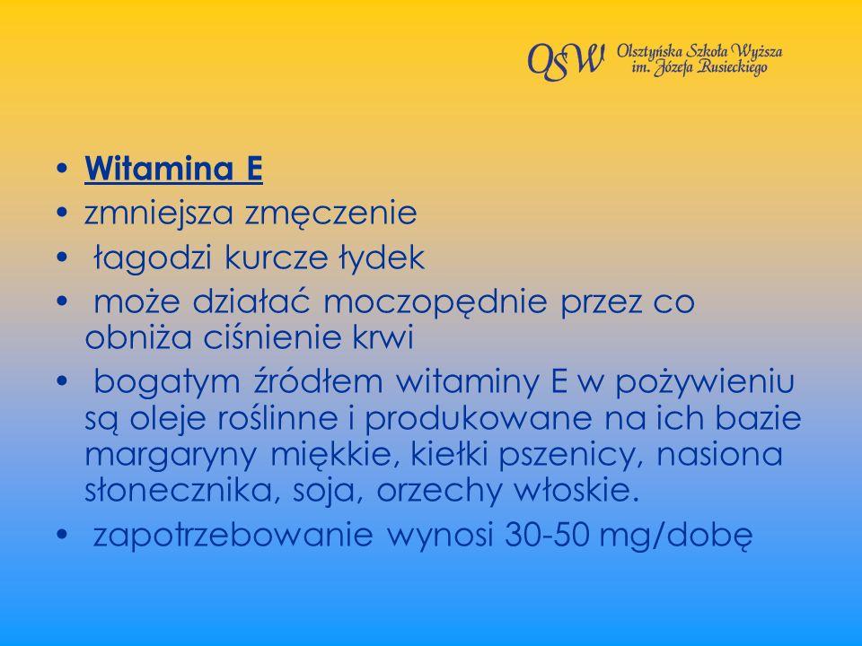 Witamina E zmniejsza zmęczenie łagodzi kurcze łydek może działać moczopędnie przez co obniża ciśnienie krwi bogatym źródłem witaminy E w pożywieniu są