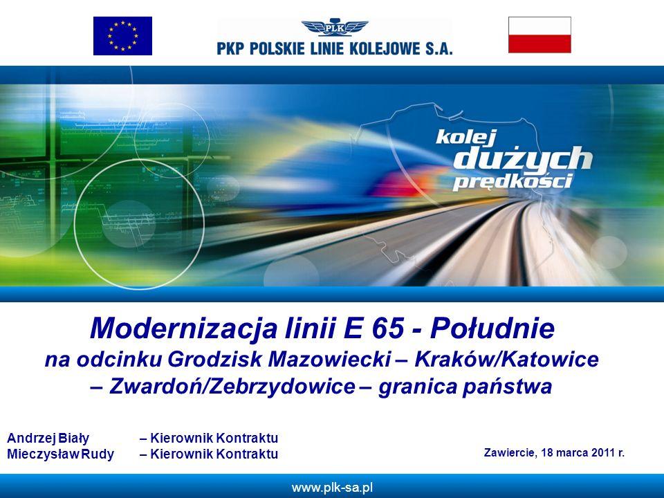 www.plk-sa.pl Z Modernizacja linii E 65 - Południe na odcinku Grodzisk Mazowiecki – Kraków/Katowice – Zwardoń/Zebrzydowice – granica państwa Zawiercie