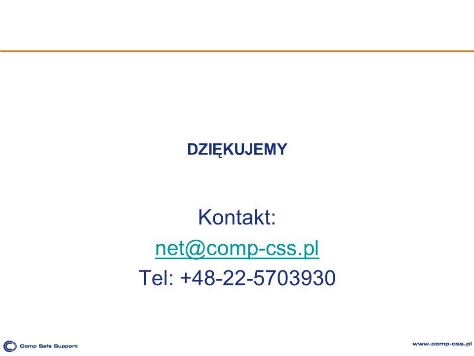 DZIĘKUJEMY Kontakt: net@comp-css.pl Tel: +48-22-5703930