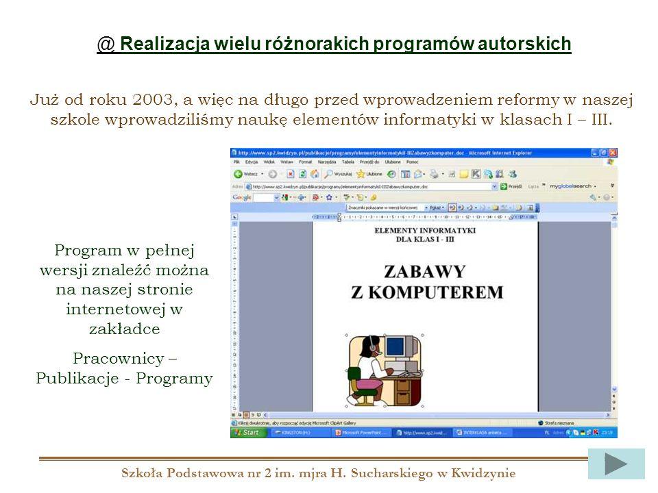 Szkoła Podstawowa nr 2 im. mjra H. Sucharskiego w Kwidzynie @ Realizacja wielu różnorakich programów autorskich Już od roku 2003, a więc na długo prze