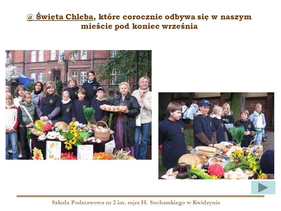 Szkoła Podstawowa nr 2 im. mjra H. Sucharskiego w Kwidzynie @ Święta Chleba, które corocznie odbywa się w naszym mieście pod koniec września