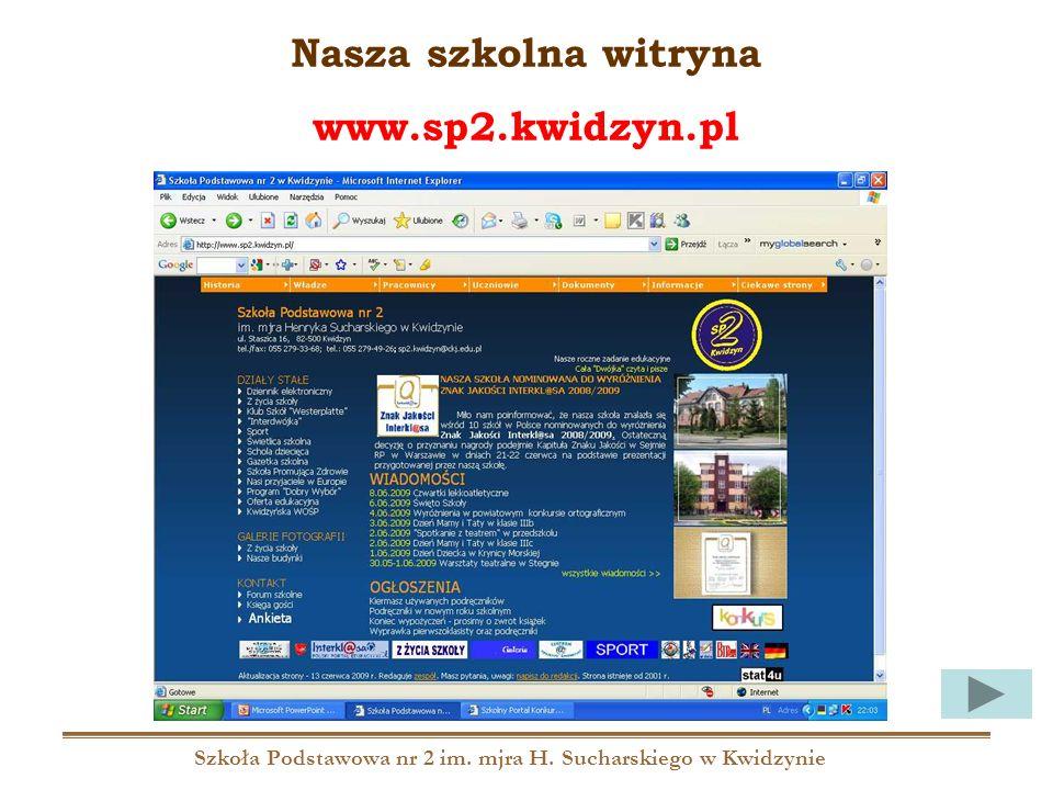 Szkoła Podstawowa nr 2 im. mjra H. Sucharskiego w Kwidzynie Nasza szkolna witryna www.sp2.kwidzyn.pl