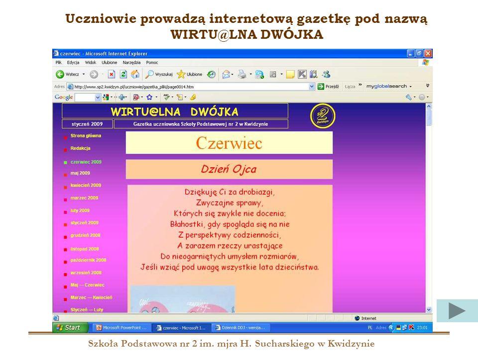 Szkoła Podstawowa nr 2 im. mjra H. Sucharskiego w Kwidzynie Uczniowie prowadzą internetową gazetkę pod nazwą WIRTU@LNA DWÓJKA