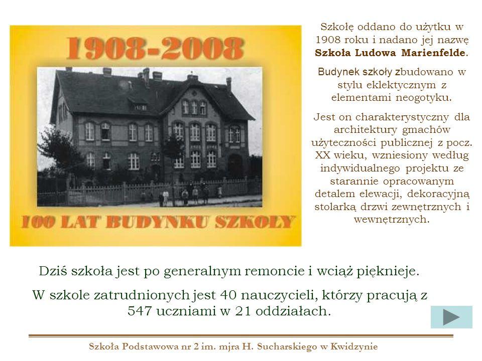 Szkoła Podstawowa nr 2 im. mjra H. Sucharskiego w Kwidzynie Dziś szkoła jest po generalnym remoncie i wciąż pięknieje. W szkole zatrudnionych jest 40